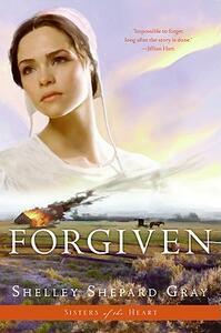Forgiven (Sisters of the Heart Book 3) - Shelley Shepard Gray - cover