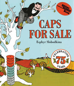 Caps for Sale: A Tale of a Peddler, Some Monkeys and Their Monkey Business - Esphyr Slobodkina - cover