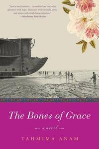 The Bones of Grace - Tahmima Anam - cover