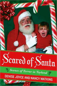 Scared of Santa: Scenes of Terror in Toyland - Denise Joyce,Nancy Watkins - cover