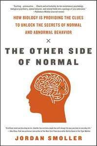 The Other Side of Normal: How Biology Is Providing the Clues to Unlock the Secrets of Normal and Abnormal Behavior - Jordan Smoller - cover