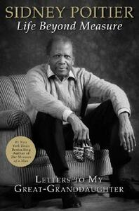 Life Beyond Measure: Letters to My Great-Granddaughter - Sidney Poitier - cover