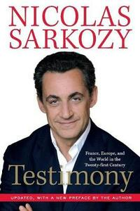 Testimony: France, Europe and the World in the Twenty-First Century - Nicolas Sarkozy - cover