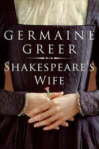 Shakespeare's Wife - Germaine Greer - cover