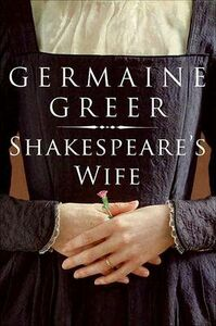 Libro in inglese Shakespeare's Wife  - Germaine Greer