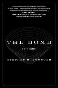 The Bomb: A New History - Stephen M Younger - cover