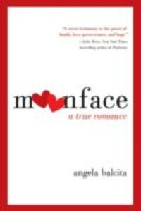 Moonface: A True Romance - Angela Balcita - cover