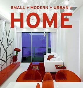 Small+Modern+Urban=Home - Aitana Lleonard - cover