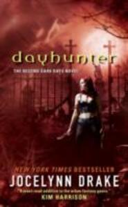 Dayhunter: The Second Dark Days Novel - Jocelynn Drake - cover