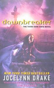 Dawnbreaker: The Third Dark Days Novel - Jocelynn Drake - cover