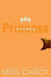 The Princess Diaries, Volume VI: Princess in Training - Meg Cabot - cover