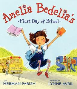 Amelia Bedelia's First Day of School - Herman Parish - cover