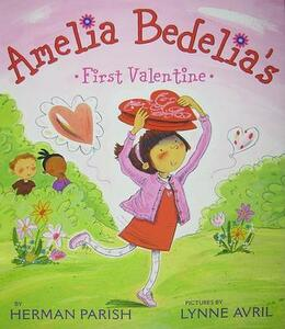 Amelia Bedelia's First Valentine - Lynne Avril,Herman Parish - cover