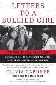 Letters To A Bullied Girl: Messages of Healing and Hope - Olivia Gardner,Emily Buder,Sarah Buder - cover
