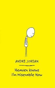 Heaven Knows I'm Miserable Now - Andre Jordan - cover