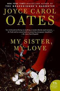 My Sister, My Love: The Intimate Story of Skyler Rampike - Joyce Carol Oates - cover