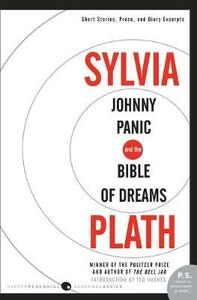 Johnny Panic and the Bible of Dreams: Short Stories, Prose, and Diary Excerpts - Sylvia Plath - cover