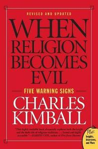 When Religion Becomes Evil: Five Warning Signs - Charles A. Kimball - cover