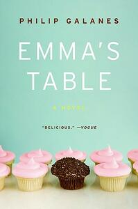 Emma's Table: A Novel - Philip Galanes - cover