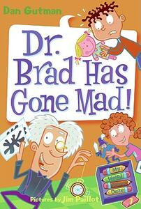 Dr. Brad has Gone Mad - Dan Gutman - cover