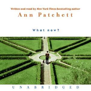 What Now? - Ann Patchett - cover