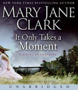 It Only Takes a Moment - Mary Jane Clark - cover