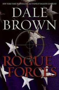 Rogue Forces - Dale Brown - cover