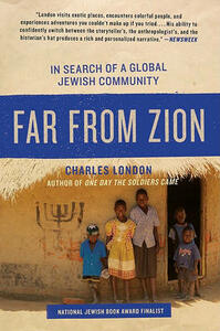 Far from Zion: In Search of a Global Jewish Community - Charles London - cover