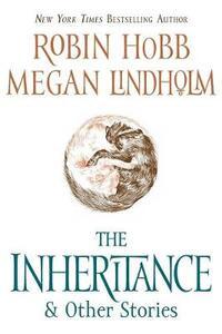 The Inheritance: And Other Stories - Robin Hobb,Megan Lindholm - cover