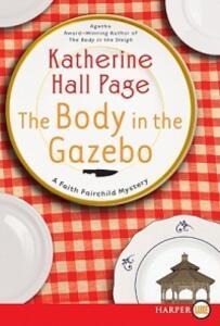 The Body in the Gazebo: A Faith Fairchild Mystery - Katherine Hall Page - cover