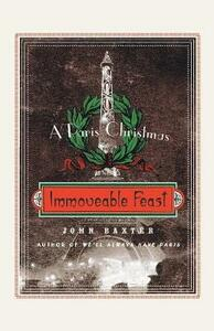 Immoveable Feast: A Paris Christmas - John Baxter - cover