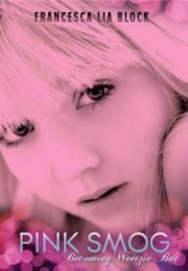 Pink Smog: Becoming Weetzie Bat - Francesca Lia Block - cover