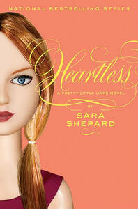 Pretty Little Liars #7: Heartless - Sara Shepard - cover