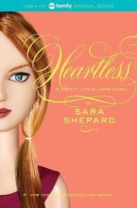 Pretty Little Liars #7: Heartless - Sara Shepard - cover