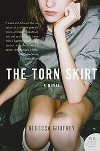 The Torn Skirt - Rebecca Godfrey - cover