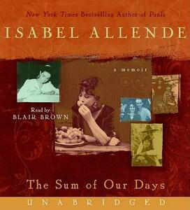 The Sum of Our Days: A Memoir - Isabel Allende - cover