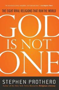 God Is Not One: The Eight Rival Religions That Run the World - Stephen Prothero - cover