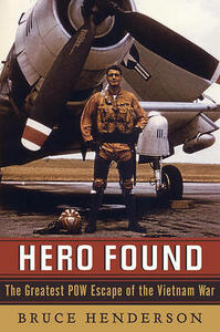 Hero Found: The Greatest POW Escape of the Vietnam War - Bruce Henderson - cover