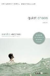 Quiet Chaos: A Novel - Sandro Veronesi - cover