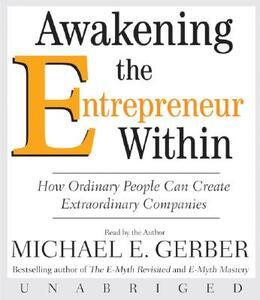 Awakening the Entrepreneur Within - Michael E. Gerber - cover