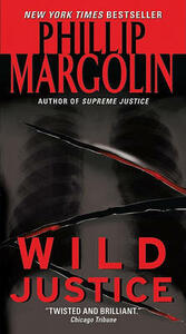 Wild Justice - Phillip Margolin - cover