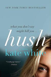 Hush - Kate White - cover