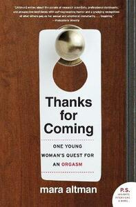 Thanks for Coming: One Young Woman's Quest for an Orgasm - Mara Altman - cover