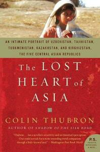 The Lost Heart of Asia - Colin Thubron - cover