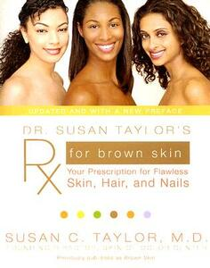 Dr. Susan Taylor's RX for Brown Skin: Your Prescription for Flawless Skin, Hair, and Nails - Susan C Taylor - cover
