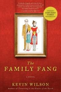 The Family Fang - Kevin Wilson - cover