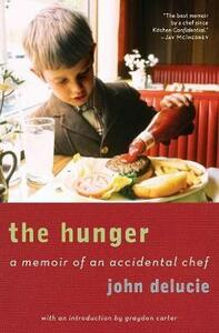 The Hunger: A Memoir of an Accidental Chef - John Delucie,Graydon Carter - cover