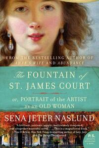 The Fountain of St. James Court: Or, Portrait of the Artist as an Old Woman - Sena Jeter Naslund - cover