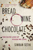 Libro in inglese Bread, Wine, Chocolate: The Slow Loss of Foods We Love Simran Sethi
