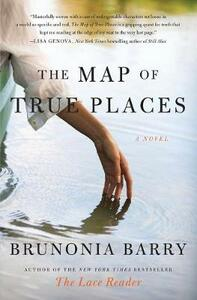 The Map of True Places - Brunonia Barry - cover